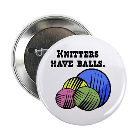 """Knitters Have Balls! 2.25"""" Button (10 pack)"""