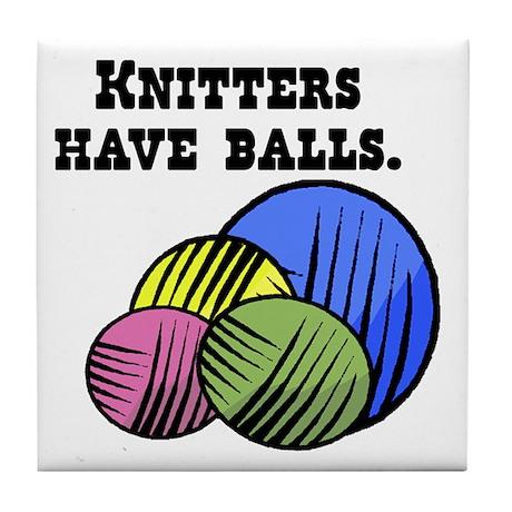 Knitters Have Balls! Tile Coaster