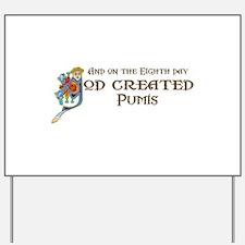 God Created Pumis Yard Sign