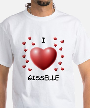 I Love Gisselle - White T-Shirt