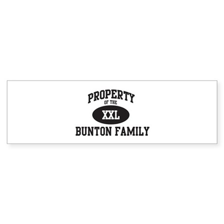 Property of Bunton Family Bumper Sticker
