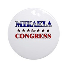 MIKAELA for congress Ornament (Round)