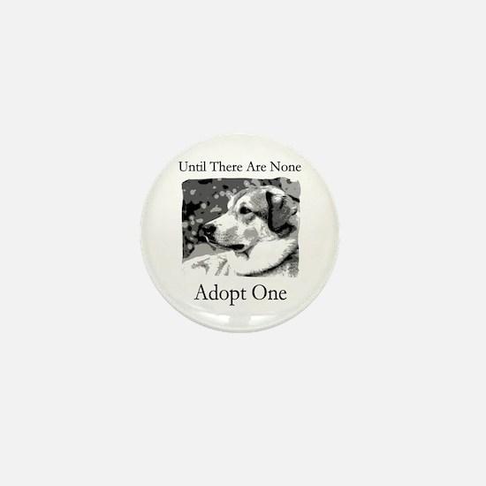 Until There Are None...Adopt Mini Button