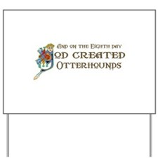 God Created Otterhounds Yard Sign