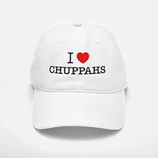 I Love CHUPPAHS Baseball Baseball Cap