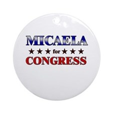MICAELA for congress Ornament (Round)