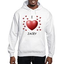 I Love Jacey - Hoodie Sweatshirt