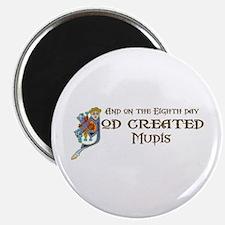 God Created Mudis Magnet