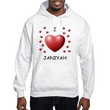 I Love Janiyah - Hoodie