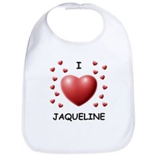 I Love Jaqueline - Bib