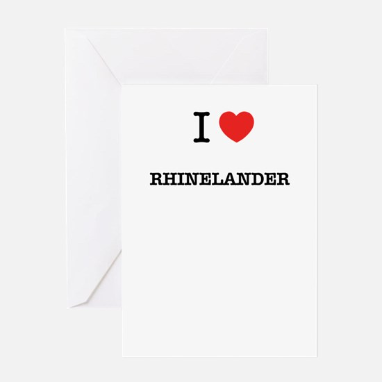 I Love RHINELANDER Greeting Cards
