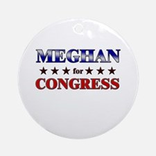 MEGHAN for congress Ornament (Round)