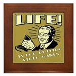 Life Is For Playing Video Games Framed Tile