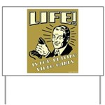 Life Is For Playing Video Games Yard Sign