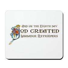God Created Labradors Mousepad