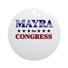 MAYRA for congress Ornament (Round)