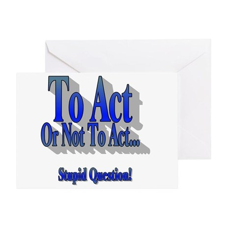 To Act or Not Greeting Card