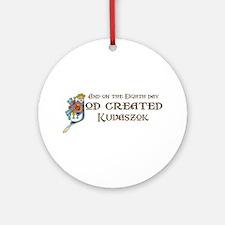 God Created Kuvaszok Ornament (Round)