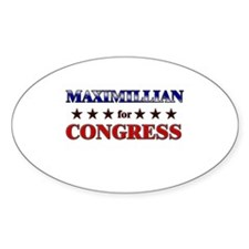 MAXIMILLIAN for congress Oval Decal