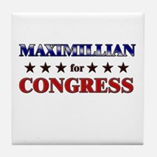 MAXIMILLIAN for congress Tile Coaster