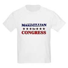 MAXIMILLIAN for congress T-Shirt