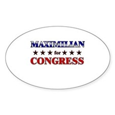 MAXIMILIAN for congress Oval Decal