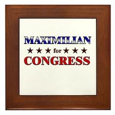 MAXIMILIAN for congress Framed Tile