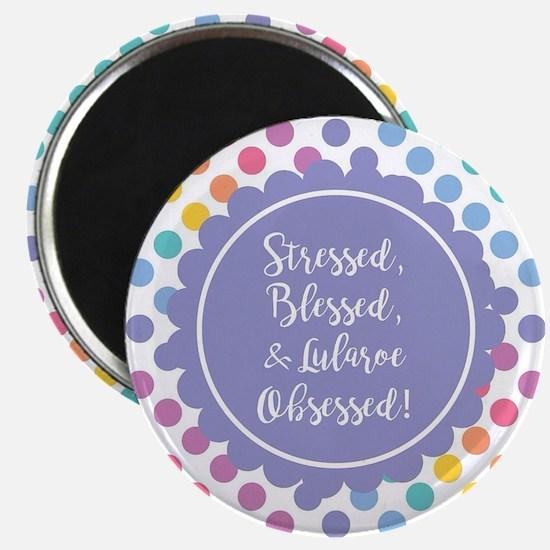 Stressed, blessed, & Lularoe Obsessed Magnets