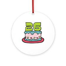 26th Birthday Cake Ornament (Round)
