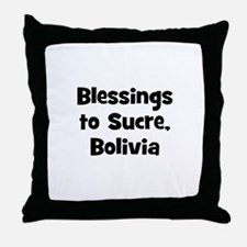 Blessings to Sucre, Bolivia Throw Pillow