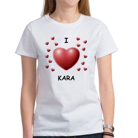 I Love Kara - Women's T-Shirt