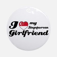 I love my Singaporean Girlfriend Ornament (Round)