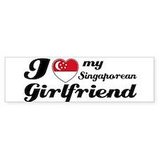 I love my Singaporean Girlfriend Bumper Bumper Sticker