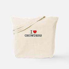 I Love CHOWDERS Tote Bag
