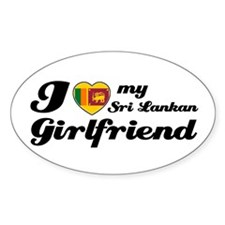 I love my Sri Lankan Girlfriend Oval Decal