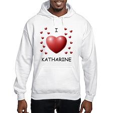 I Love Katharine - Jumper Hoody