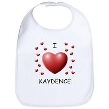 I Love Kaydence - Bib