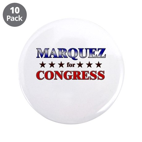 """MARQUEZ for congress 3.5"""" Button (10 pack)"""
