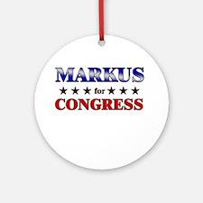 MARKUS for congress Ornament (Round)