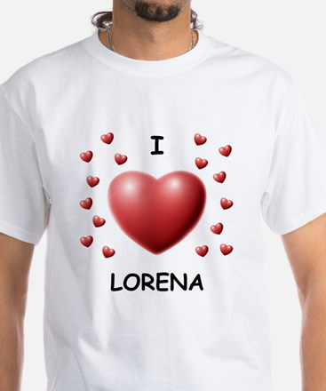 I Love Lorena - White T-Shirt