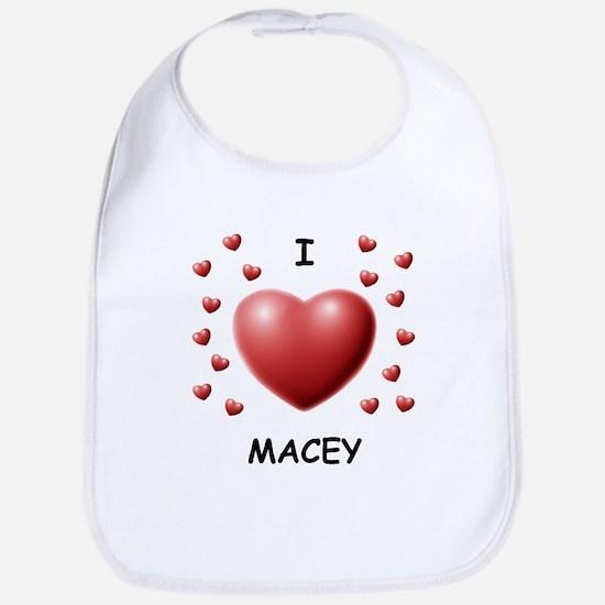 I Love Macey - Bib