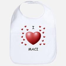 I Love Maci - Bib