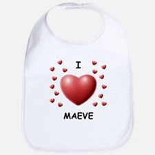 I Love Maeve - Bib
