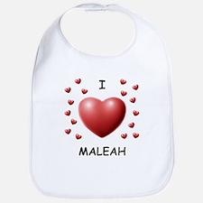 I Love Maleah - Bib