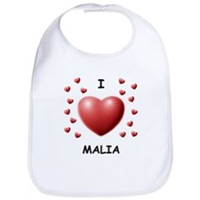 I Love Malia - Bib