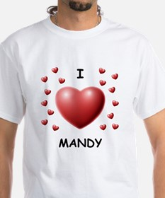 I Love Mandy - Shirt