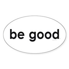 Be Good Decal