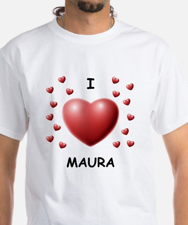 I Love Maura - Shirt