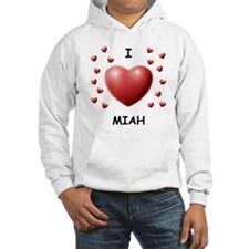 I Love Miah - Hoodie Sweatshirt