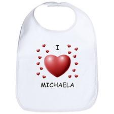 I Love Michaela - Bib